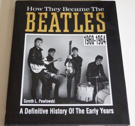 How They Became The Beatles - Hardback Book