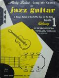 Mickey Bakers Complete Jazz Guitar Course (Book 1)
